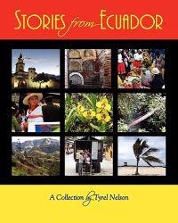 Stories from Ecuador: A Collection by Tyrel Nelson