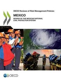 Oecd Reviews of Risk Management Policies, Mexico 2013