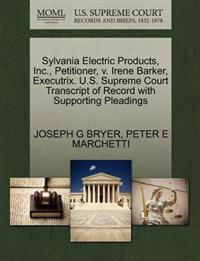 Sylvania Electric Products, Inc., Petitioner, V. Irene Barker, Executrix. U.S. Supreme Court Transcript of Record with Supporting Pleadings