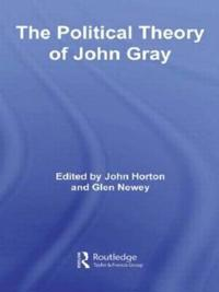 The Political Theory of John Gray