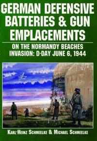 German Defensive Batteries and Gun Emplacements on the Normandy Beaches