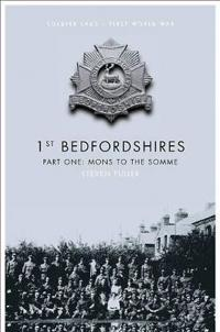 1st Bedfordshires - Part One