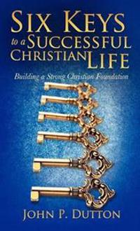 Six Keys to a Successful Christian Life