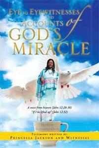 Eye to Eyewitnesses and Accounts of God's Miracle