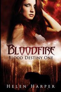 Bloodfire: Blood Destiny I