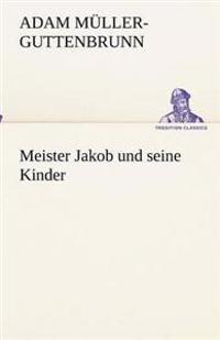 Meister Jakob Und Seine Kinder