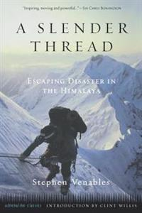 A Slender Thread : Escaping Disaster in the Himalayas