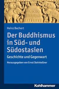 Der Buddhismus in Sud- Und Sudostasien: Geschichte Und Gegenwart