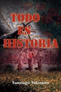 Todo Es Historia