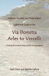 Lightfoot Guide to the Via Domitia - Arles to Vercelli