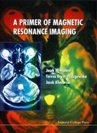 A Primer of Magnetic Resonance Imaging