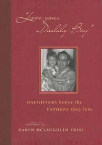 Love You, Daddy Boy