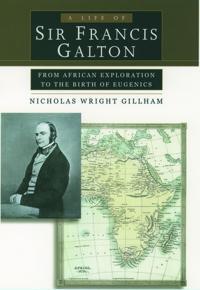 A Life of Sir Francis Galton