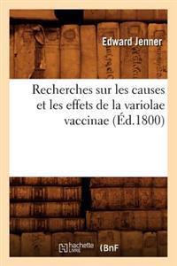 Recherches Sur Les Causes Et Les Effets de La Variolae Vaccinae (A0/00d.1800)