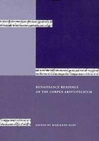 Renaissance Readings of the Corpus Aristotelicum