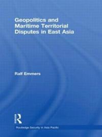 Geopolitics and Maritime Territorial Disputes in East Asia