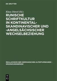 Runische Schriftkultur in Kontinental-Skandinavischer Und-Angelsachsischer Wechselbeziehung