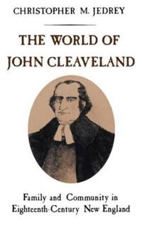 The World of John Cleaveland: Family and Community in Eighteenth-Century England