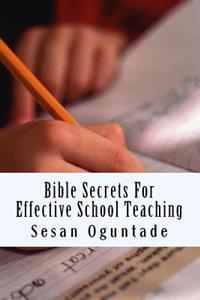 Bible Secrets for Effective School Teaching
