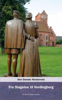 Den danske klosterrute-Fra Slagelse til Vordingborg