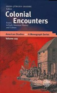 Colonial Encounters: Essays in Early American History and Culture