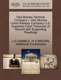 Des Moines Terminal Company V. Des Moines Union Railway Company U.S. Supreme Court Transcript of Record with Supporting Pleadings