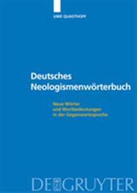 Deutsches Neologismenworterbuch: Neue Worter Und Wortbedeutungen in Der Gegenwartssprache