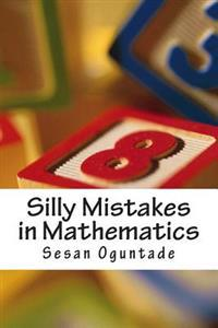Silly Mistakes in Mathematics