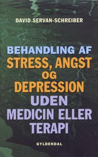 Behandling af stress, angst og depression uden medicin eller terapi