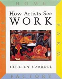 How Artists See: Work