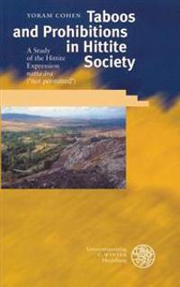 Taboos and Prohibitions in Hittite Society: A Study of the Hittite Expression 'Natta Ara' ('Not Permitted')
