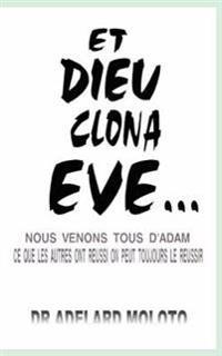 Et Dieu Clona Eve…