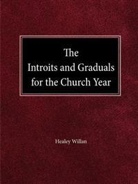 The Intriots and Graduals for the Church Year