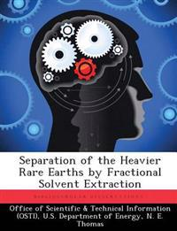 Separation of the Heavier Rare Earths by Fractional Solvent Extraction