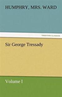 Sir George Tressady - Volume I