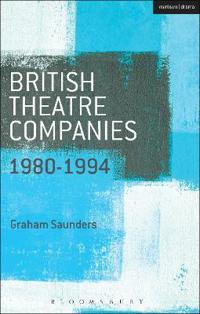 British Theatre Companies 1980-1994