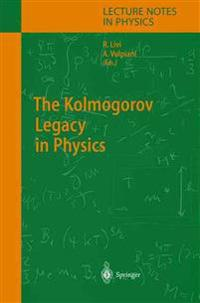 The Kolmogorov Legacy in Physics