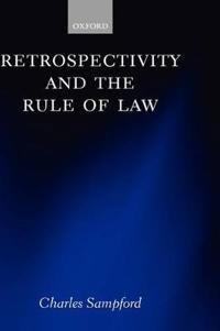 Retrospectivity And the Rule of Law