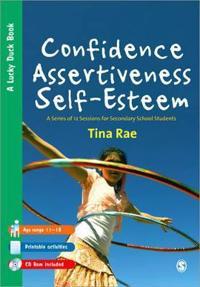 Confidence, Assertiveness, Self Esteem