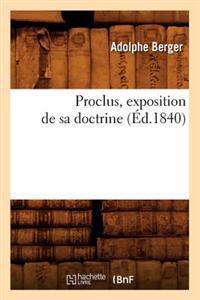 Proclus, Exposition de Sa Doctrine (�d.1840)