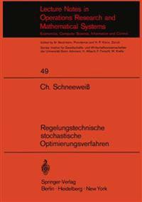 Regelungstechnische Stochastische Optimierungsverfahren in Unternehmensforschung und Wirtschaftstheorie