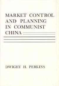 Market Control And Planning In Communist China