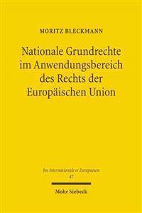 Nationale Grundrechte Im Anwendungsbereich Des Rechts Der Europaischen Union: Die Kooperation Des Grundrechtsschutzes in Der Europaischen Union Unter