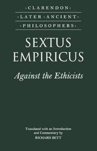 Sextus Empiricus: Against the Ethicists