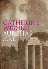 Aurelias ære - Catherine Wiborg pdf epub