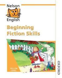 Nelson english - yellow level beginning fiction skills