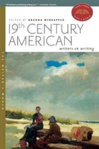 Nineteenth-Century American Writers on Writing