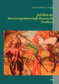 Jahrblatt Der Interessengemeinschaft Historische Armbrust