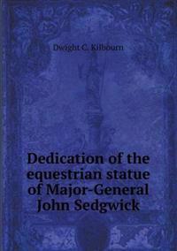 Dedication of the Equestrian Statue of Major-General John Sedgwick