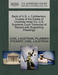 Bank of U.S. V. Cuthbertson, Trustee of the Estate of Charlotte Hotel Co. U.S. Supreme Court Transcript of Record with Supporting Pleadings